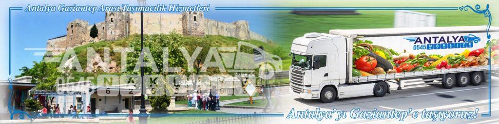 Antalya Gaziantep Arası Çalışan Nakliyat Firmaları Evden Eve Taşımacılık