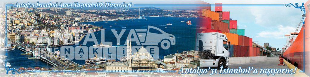 Antalya İstanbul Arası Çalışan Nakliyat Firmaları Evden Eve Taşımacılık