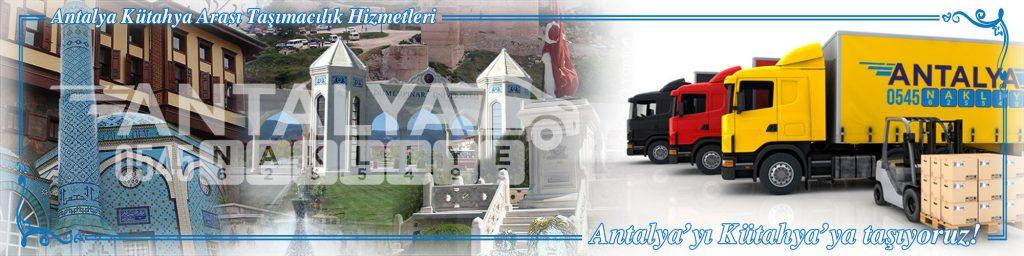 Antalya Kütahya Arası Çalışan Nakliyat Firmaları Evden Eve Taşımacılık