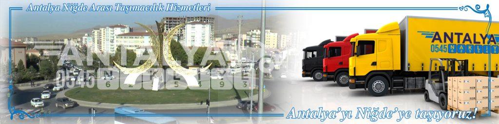Antalya Niğde Arası Çalışan Nakliyat Firmaları Evden Eve Taşımacılık