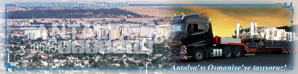 Antalya Osmaniye Arası Çalışan Nakliyat Firmaları Evden Eve Taşımacılık