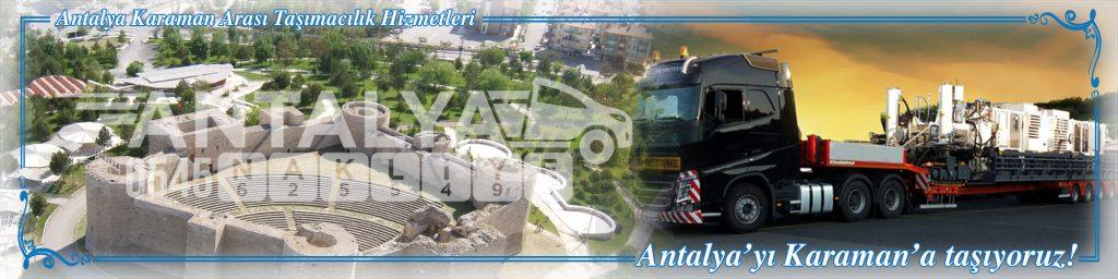Antalya Karaman Arası Çalışan Nakliyat Firmaları Evden Eve Taşımacılık